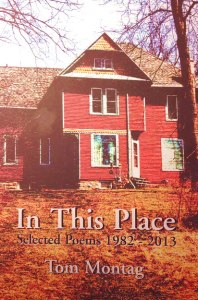 In This Place: Selected Poems 1982-2013 by Tom Montag