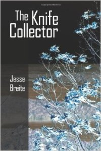 The Knife Collector by Jesse Breite